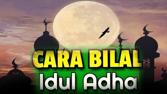 Bacaan Bilal Idul Adha 2021 Lengkap Bacaan Niat dan Mandi Idul Adha