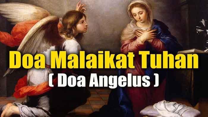 Bacaan Doa Malaikat Tuhan atau Doa Angelus Lengkap Devosi Pada Bunda Maria