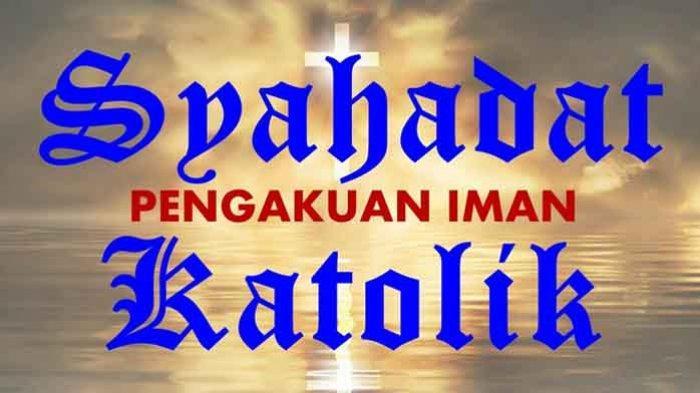 Bacaan Doa Syahadat Para Rasul Lengkap Syahadat Para Rasul Pendek dan Syahadat Para Rasul Panjang