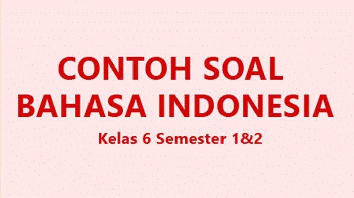 Kunci Jawaban Contoh Soal Uas Pas Bahasa Indonesia Kelas 6 Sd Semester 1 2 2020 Pilihan Essay Halaman All Tribun Pontianak