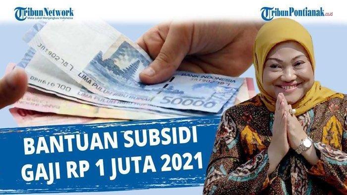 Subsidi Gaji Rp 1 Juta Langsung Ditransfer ke Rekening Mulai Senin 2 Agustus 2021, Kriteria BLT BPJS