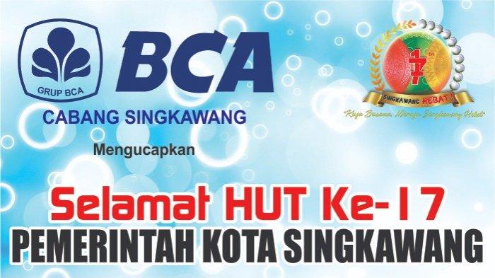Bank BCA Cabang Singkawang Mengucapkan Selamat HUT ke-17 Pemkot Singkawang