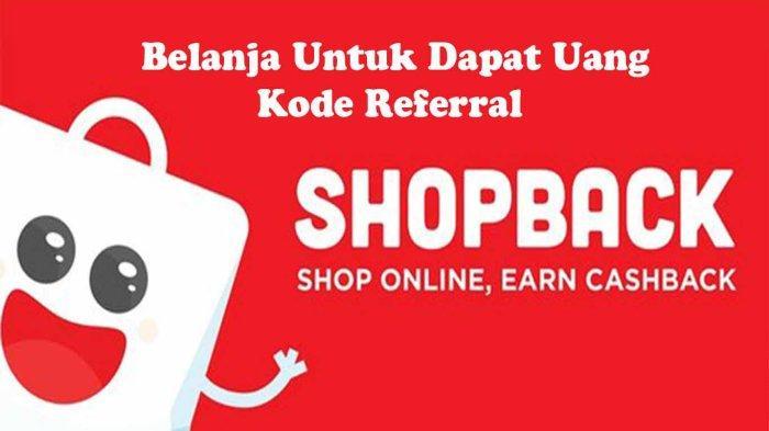Kode Aplikasi Belanja Paling Menguntungkan di Tahun 2021, Pakai ShopBack