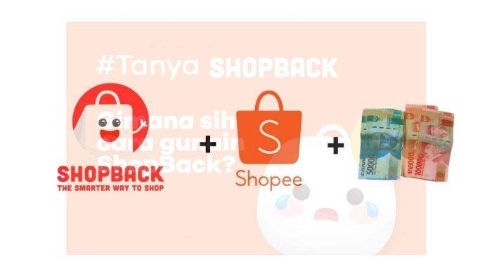 CARA Belanja Online Pakai ShopBack Dimana Saja Tetap Untung, Bisa Dapat Cashback Rp 1 Jt