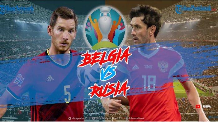 Belgia Vs Rusia Tayang Dimana ? Link Live Streaming Belgia Vs Rusia untuk Nonton Live Streaming EURO