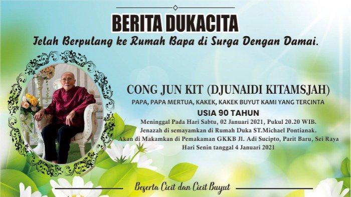 BERITA DUKA - Cong Jun Kit (Djunaidi Kitamsjah) Telah Berpulang ke Rumah Bapa di Surga dengan Damai