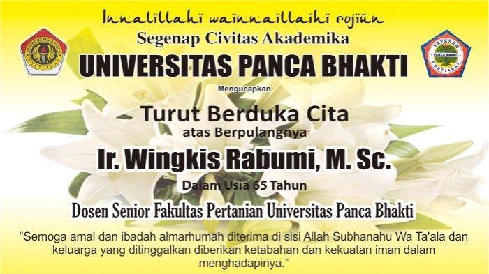 Berita Duka Dosen Senior Fakultas Pertanian Universitas Panca Bhakti Wingkis Rabumi Meninggal Dunia
