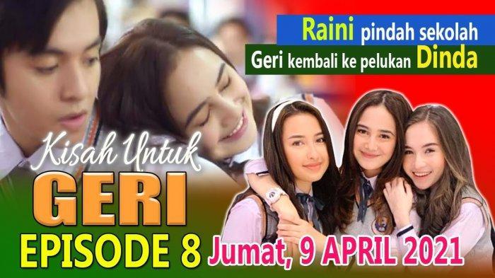 WEB Series Kisah Untuk Geri Episode 8 Jumat 9 April 2021, Link Nonton Kisah Untuk Geri Full Episode