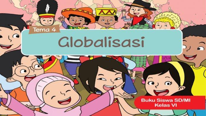 Kunci Jawaban Tema 4 Kelas 6 Halaman 61 62 63 64 65 66 67 Buku Tematik Globalisasi Dan Manfaatnya Tribun Pontianak