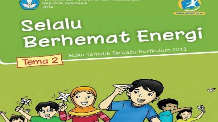 Kunci Jawaban Tema 2 Kelas 4 Sd Halaman 131 132 133 134 135 136 Buku Tematik Selalu Berhemat Energi Tribun Pontianak