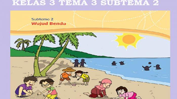 Kunci Jawaban Tema 3 Kelas 3 Halaman 95 97 98 99 101 103 106 Buku Tematik Subtema 2 Pembelajaran 5 Tribun Pontianak