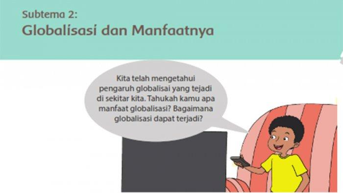 Kunci Jawaban Tema 4 Kelas 6 Halaman 63 64 65 69 70 71 72 73 Subtema 2 Globalisasi Dan Manfaatnya Tribun Pontianak