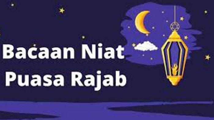 NIAT PUASA Rajab Hari ke 2 Lengkap Doa Makan & Minum serta Waktu Sahur Rajab Cek Link Jadwal Imsak