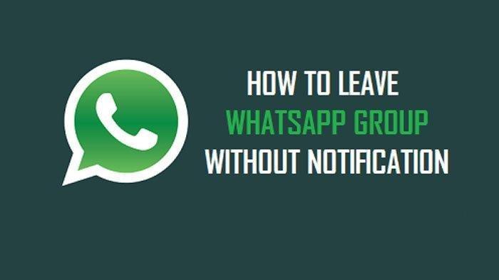 Cara Keluar Grup WhatsApp Diam-diam Tanpa Harus Ganti Nomor & Meninggalkan Jejak