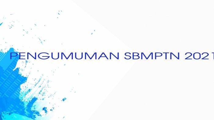 LINK LTMPT.AC.ID Cek Pengumuman Hasil UTBK SBMPTN 2021 Login sbmptn.ltmpt.ac.id Nama Peserta Lulus