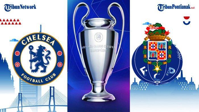 LIGA CHAMPIONS Malam Ini Chelsea Vs FC Porto dan PSG Vs Bayern Munchen Link Live Hasil Liga Champion