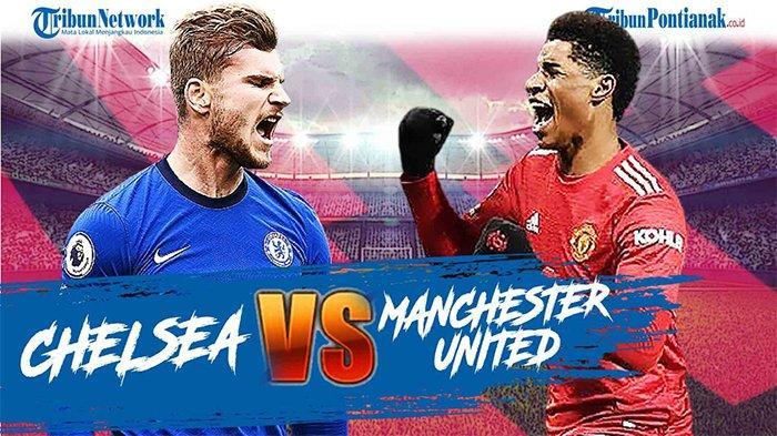 UPDATE Hasil Chelsea vs Manchester United - Tuchel Pasang Hakim Ziyech, Ole Andalkan Bruno Fernandes