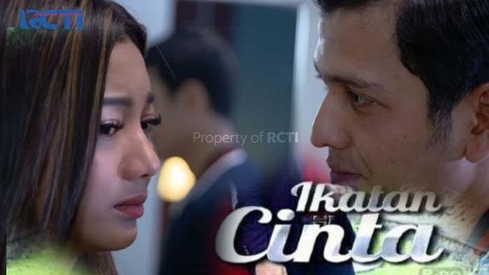 LIVE Ikatan Cinta RCTI Malam Ini, Berikut LINK Streaming Ikatan Cinta TV Online