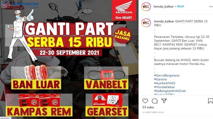 CUMA Sampai Akhir Bulan Ini! Promo Jasa Servis Motor Honda di AHASS Kalbar Cuma Serba Rp 15 Ribu