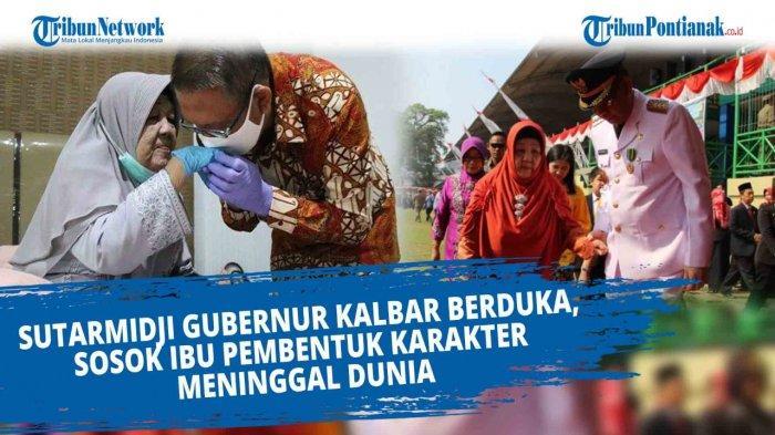 Curhatan Sutarmidji Gubernur Kalimantan Barat Pada Almarhumah Ibunya Jadi Sorotan