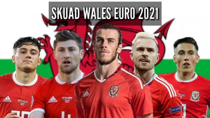 Daftar Skuad Wales EURO 2021 Lengkap Pemain Wales EURO Live 2021