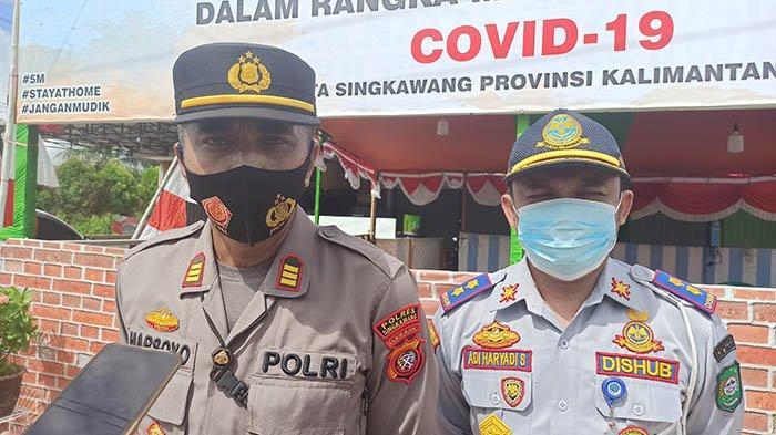 Terapkan Larangan Mudik, Penyekatan Posko Cek Poin di Singkawang Berlangsung 24 Jam