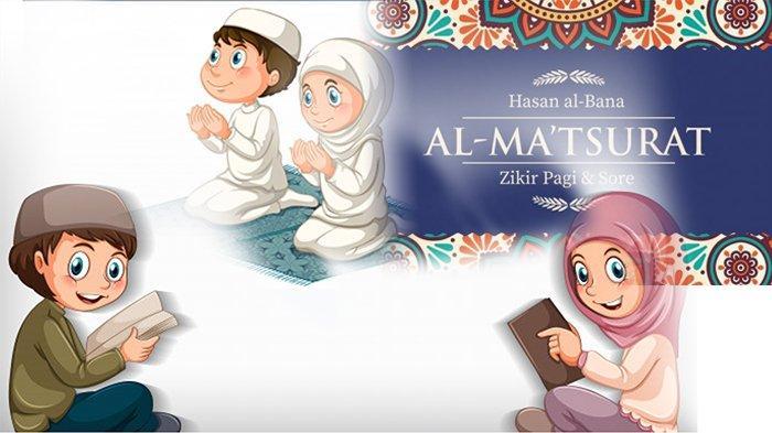 Al Matsurat Sughra Bacaan Dzikir Pagi Petang Arab- Latin dan Artinya, Doa Dzikir Pagi Sesuai Sunnah