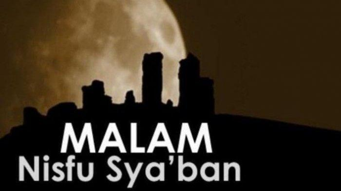 DOA Malam Nisfu Syaban 2021 Jelang Ramadhan 2021, Amalan Nisfu Syaban 2021   Niat Puasa Nisfu Syaban
