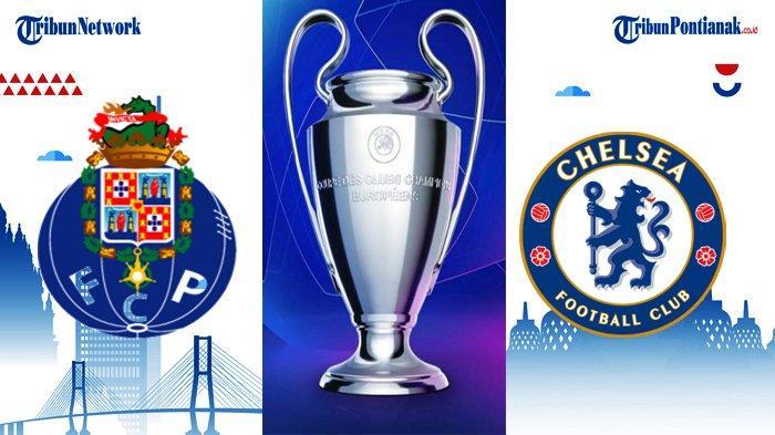 BEDA Jam Tayang Liga Champion Porto Vs Chelsea, Bayern Vs PSG, Madrid Vs Liverpool, City Vs Dortmund