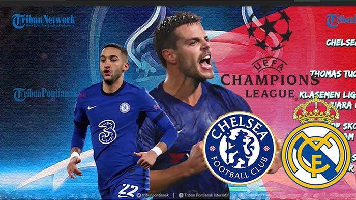 FINAL UCL 2021 Kapan? | Jadwal Bola Hari Ini , Chelsea Vs Real Madrid Semi Final Liga Champions 2021