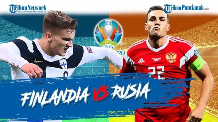 Update Hasil Sementara Rusia vs Finlandia Euro 2021 Lengkap Link Klasemen Grup B