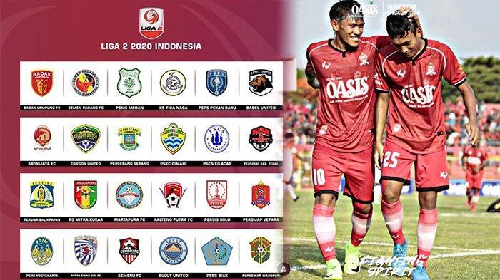 FORMAT Liga 2 2020, Jumlah Tim Peserta Bertambah | Daftar Klub Liga 2 2020 Lengkap