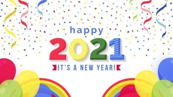 Gambar Ucapan Selamat Tahun Baru 2021 Dan Kumpulan Ucapan Tahun Baru Bahasa Inggris Dan Indonesia Tribun Pontianak