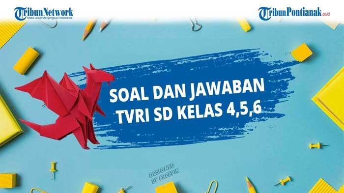 Jawaban Soal TVRI Senin 16 November 2020 SD Kelas 4-6 ...