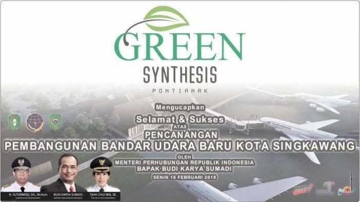 Green Synthesis Ucapkan Selamat Atas Pencanangan Pembangunan Bandar Udara Baru Kota Singkawang