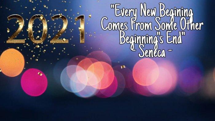 Happy New Year 2021 Quotes Hingga Kata Kata Motivasi Tahun Baru 2021 Bisa Untuk Story Wa Tahun Baru Tribun Pontianak