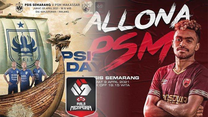 HASIL Perempat Final Piala Menpora 2021 Hari Ini, Tonton Laga Penentu Hasil PSIS Vs PSM Makassar