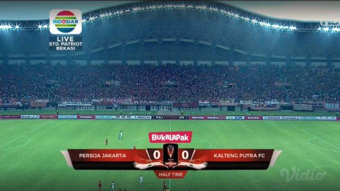 LIVE Indosiar Piala Presiden 2019, Persija Vs Kalteng Putra Masih Sama Kuat di Babak Pertama