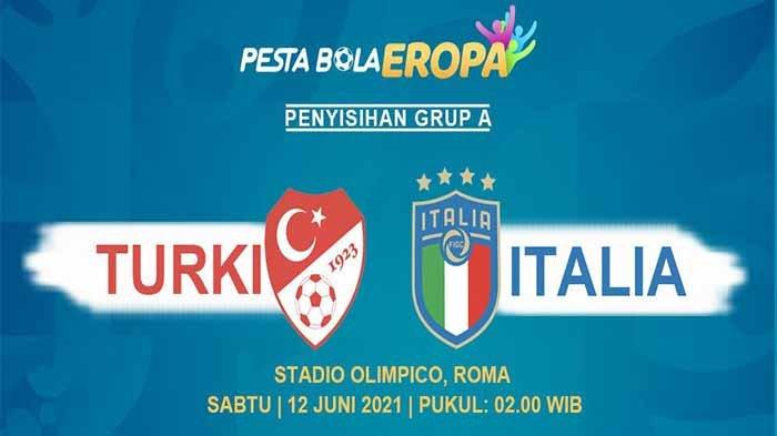 Turkey Vs Italy Euro 2021 ! Italia vs Turki Disiarkan di TV Mana? Prediksi Italia Vs Turki Euro 2021