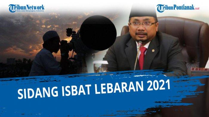 HASIL Sidang Isbat Lebaran Idul Fitri 2021 Diumumkan Pemerintah Hari Ini di Live Streaming Kemenag