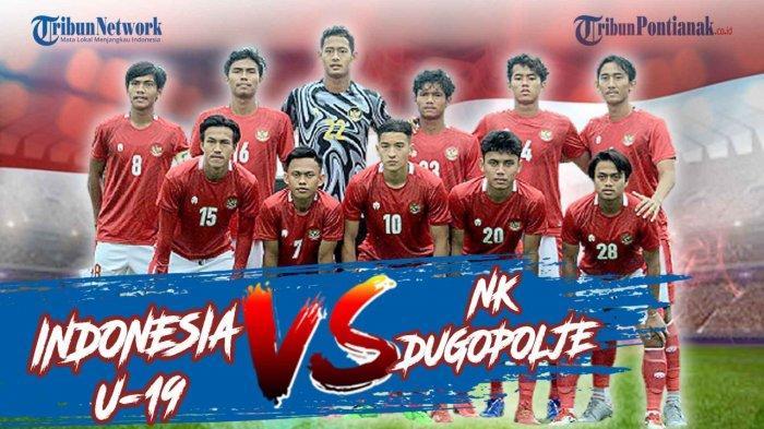 HASIL Timnas Indonesia U19 Vs NK Dugopolje Live MolaTV dan NetTV, Garuda Muda Unggul 1-0