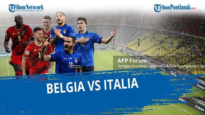Live Pertandingan Belgia vs Italia EURO 2021, Update Hasil Score Belgia vs Italia Live RCTI