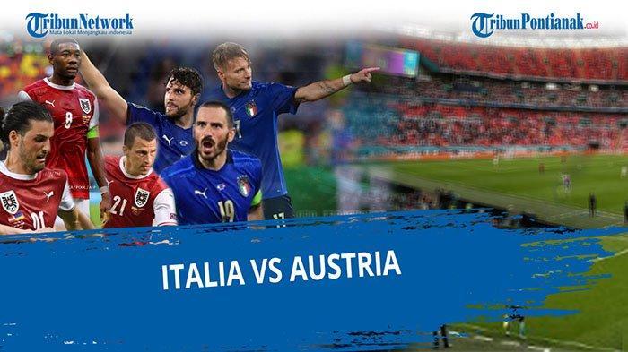 HASIL Euro 2021 - Italia vs Austria Lengkap Skor Sementara Piala Eropa Babak 16 Besar