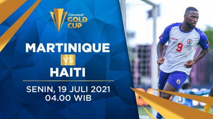 Head to Head Martinik vs Haiti Piala Emas CONCACAF 2021 Lengkap Prediksi Skor Akhir