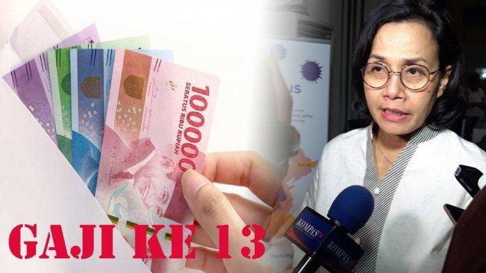 MENGAPA Belum Semua Gaji 13 PNS Cair? Cek Faktanya hingga Menteri Keuangan Sri Mulyani Angkat Suara