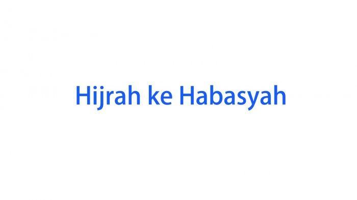 Apa yang Menyebabkan Para Sahabat Nabi Muhammad SAW Hijrah ke Habasyah?