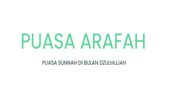 Bacaan Niat Puasa Arafah, Puasa Sebelum Idul Adha yang Menghapus Dosa Dua Tahun