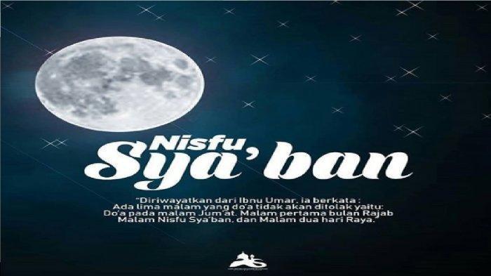 Malam Nisfu Syaban 2021 Jatuh Pada Tanggal Berapa ? Keistimewaan Bulan Syaban serta Amalan Lengkap