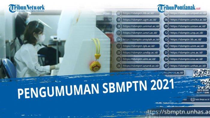 Hanya 23,78 Persen Peserta yang Lolos SBMPTN 2021, Cek Pengumuman SBMPTN 2021 di 30 Link Ini