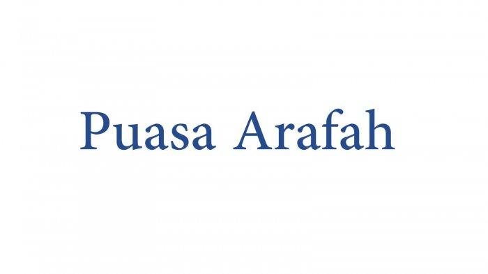 Jadwal Puasa Arafah 2021 di Bulan Juli, Amalan Utama di Bulan Dzulhijjah 1442 Hijriyah